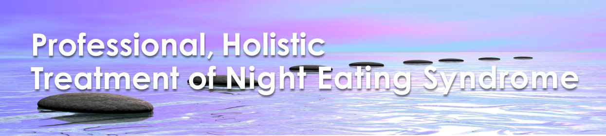 Professional, Holistic Treatment of Night Eating Syndrome